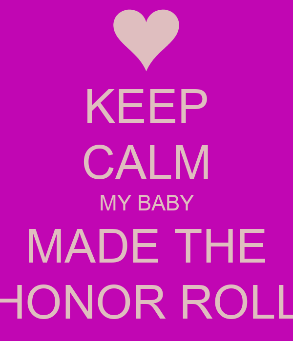 KEEP CALM MY BABY MADE THE HONOR ROLL