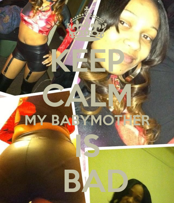 KEEP CALM MY BABYMOTHER IS   BAD