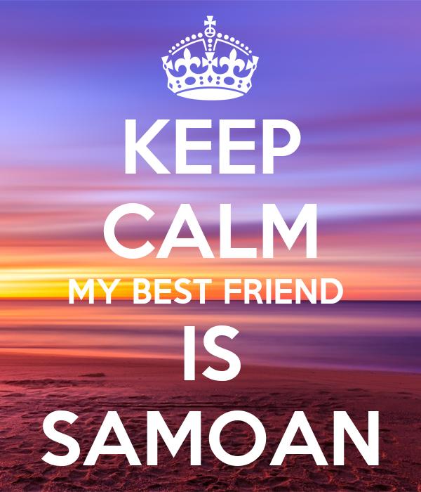KEEP CALM MY BEST FRIEND  IS SAMOAN