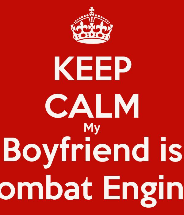 KEEP CALM My Boyfriend is a Combat Engineer