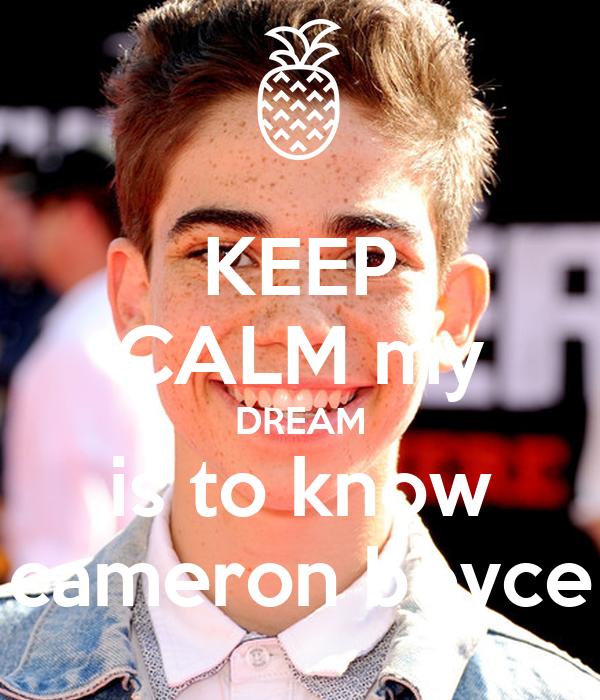 KEEP CALM my DREAM is to know cameron boyce