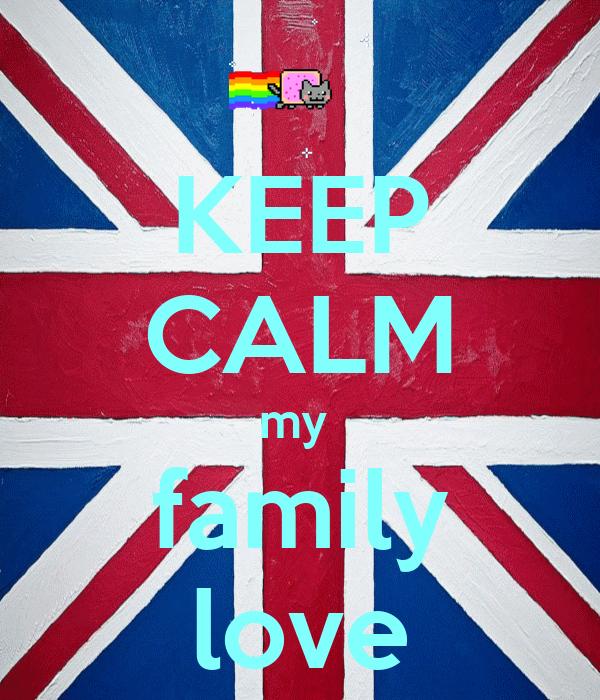 KEEP CALM my  family love