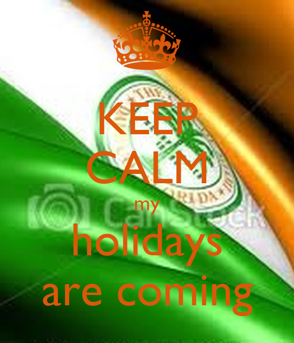 KEEP CALM my holidays are coming