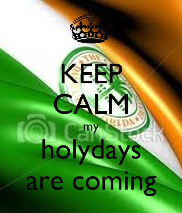 KEEP CALM my holydays are coming