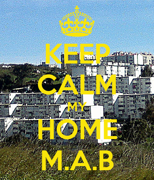 KEEP CALM MY HOME M.A.B