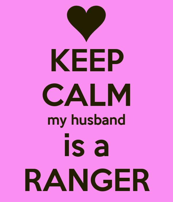 KEEP CALM my husband is a RANGER