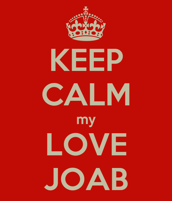 KEEP CALM my LOVE JOAB