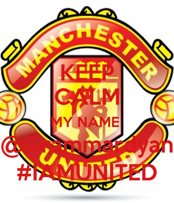 KEEP CALM MY NAME  @Grammardyan #IAMUNITED