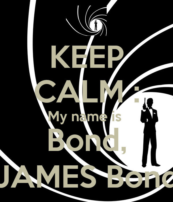 keep calm my name is bond james bond poster m keep calm o matic. Black Bedroom Furniture Sets. Home Design Ideas