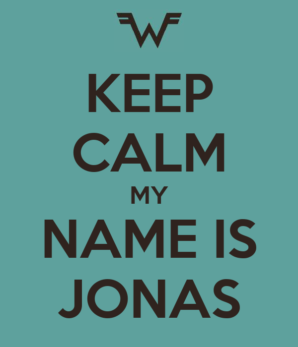 KEEP CALM MY NAME IS JONAS