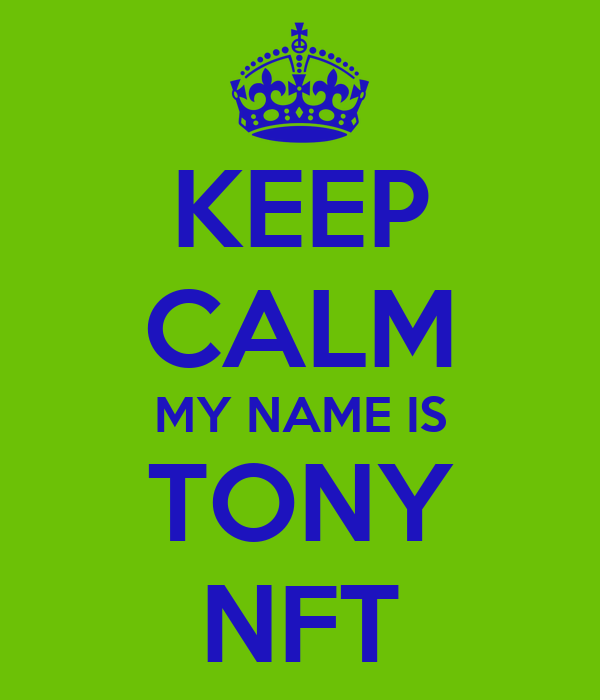 KEEP CALM MY NAME IS TONY NFT