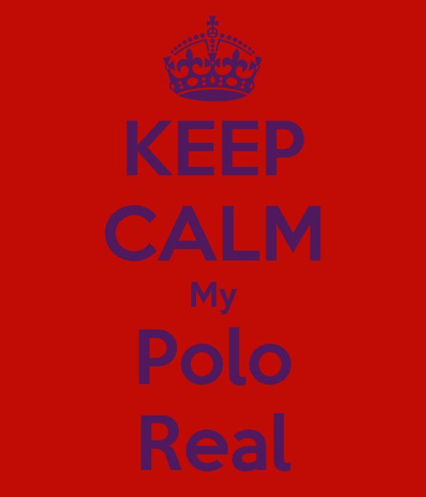 KEEP CALM My Polo Real