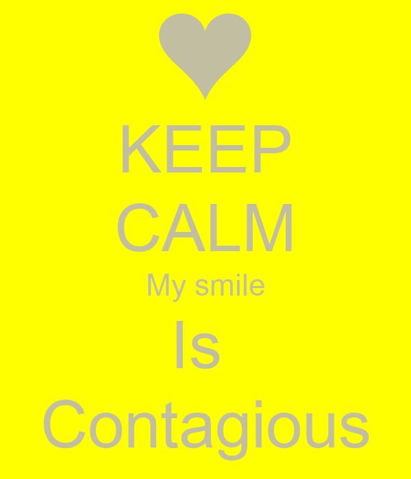 KEEP CALM My smile Is  Contagious