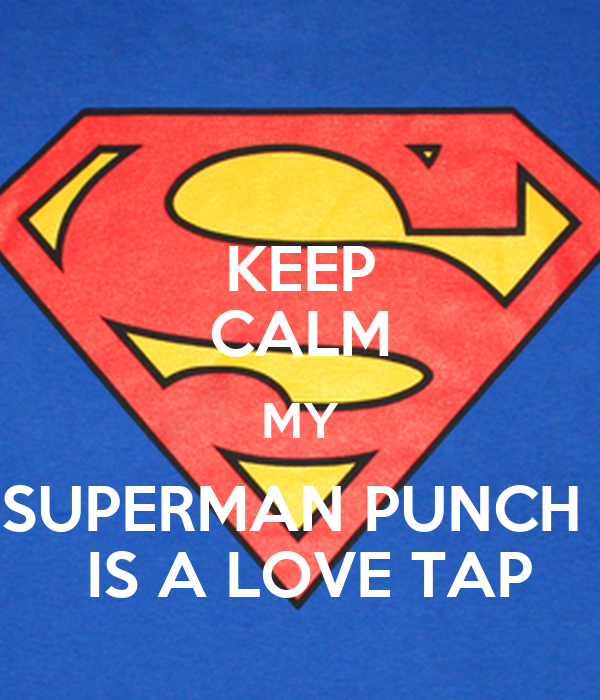 keep calm my superman punch is a love tap poster ryan keep calm