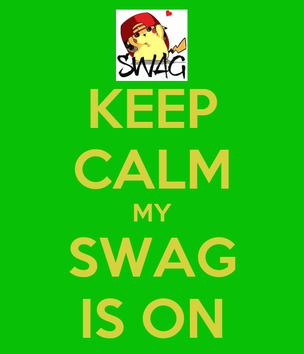 KEEP CALM MY SWAG IS ON