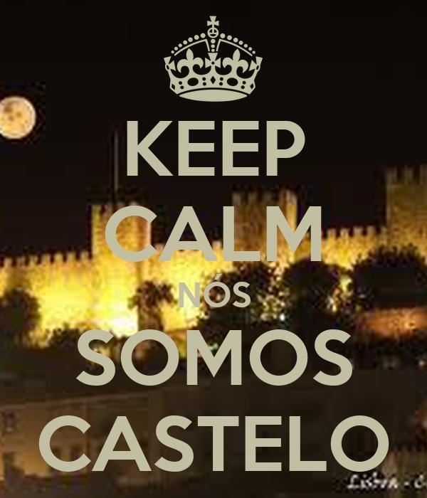 KEEP CALM NÓS SOMOS CASTELO