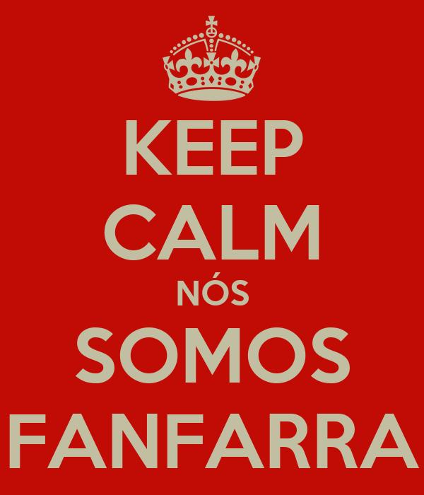 KEEP CALM NÓS SOMOS FANFARRA