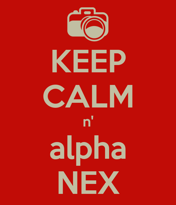 KEEP CALM n' alpha NEX