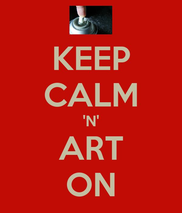 KEEP CALM 'N' ART ON