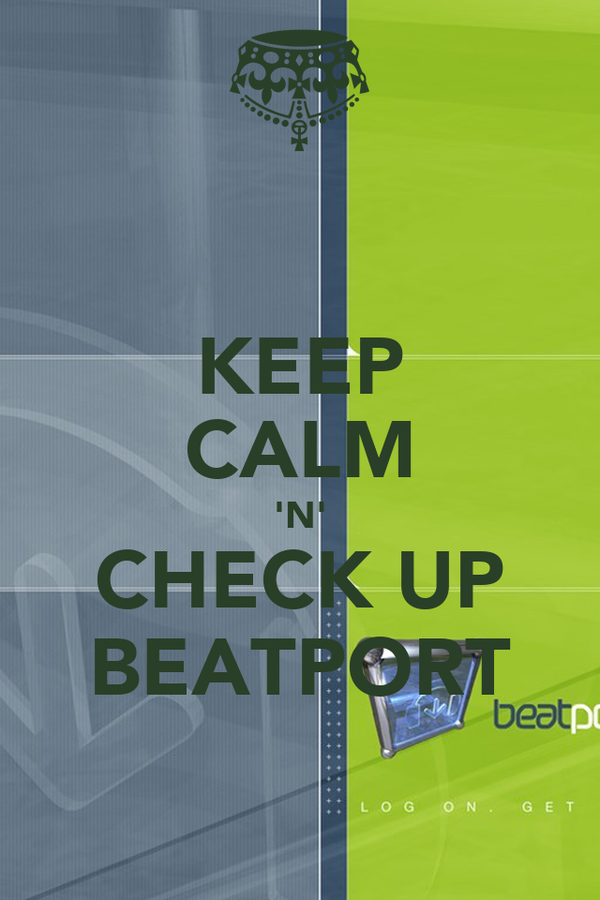 KEEP CALM 'N' CHECK UP BEATPORT