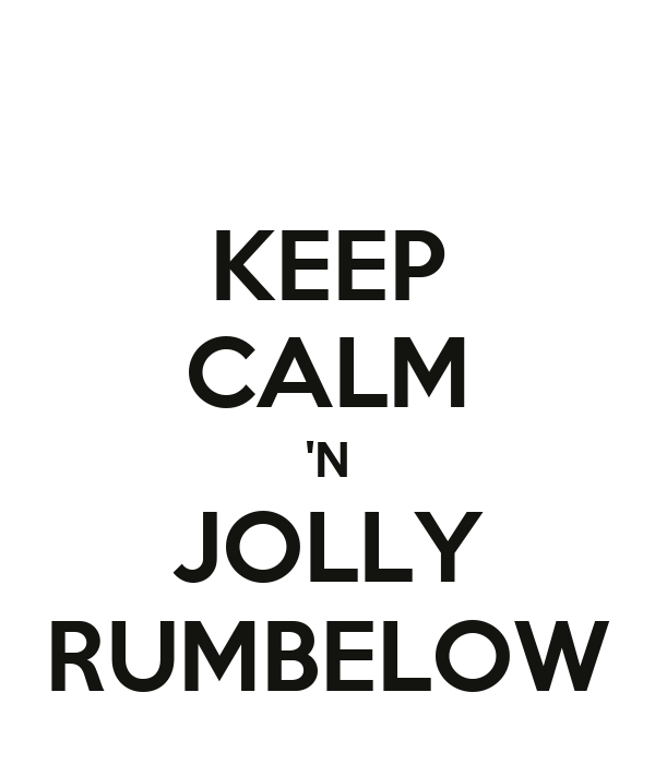 KEEP CALM 'N JOLLY RUMBELOW