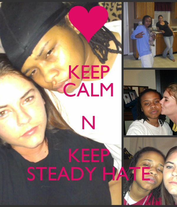 KEEP CALM N KEEP STEADY HATE