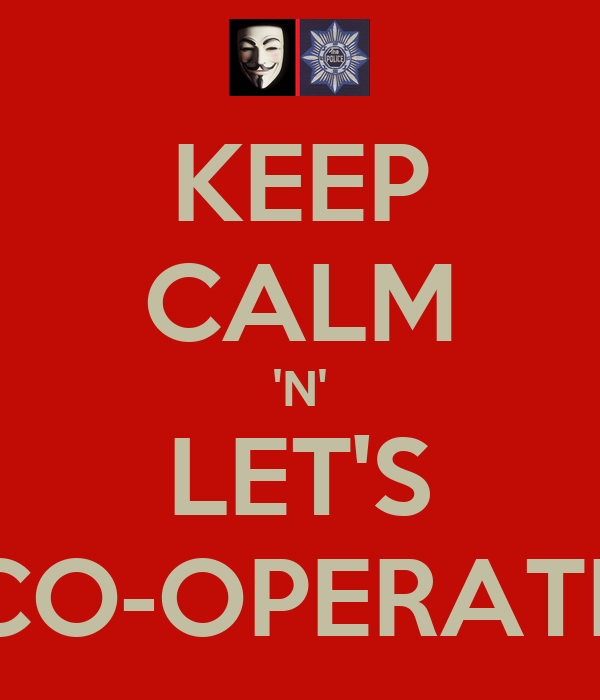 KEEP CALM 'N' LET'S CO-OPERATE