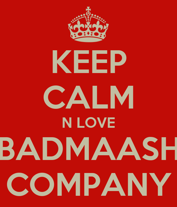 KEEP CALM N LOVE BADMAASH COMPANY