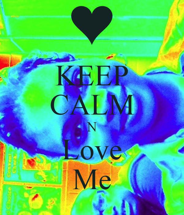 KEEP CALM N Love Me