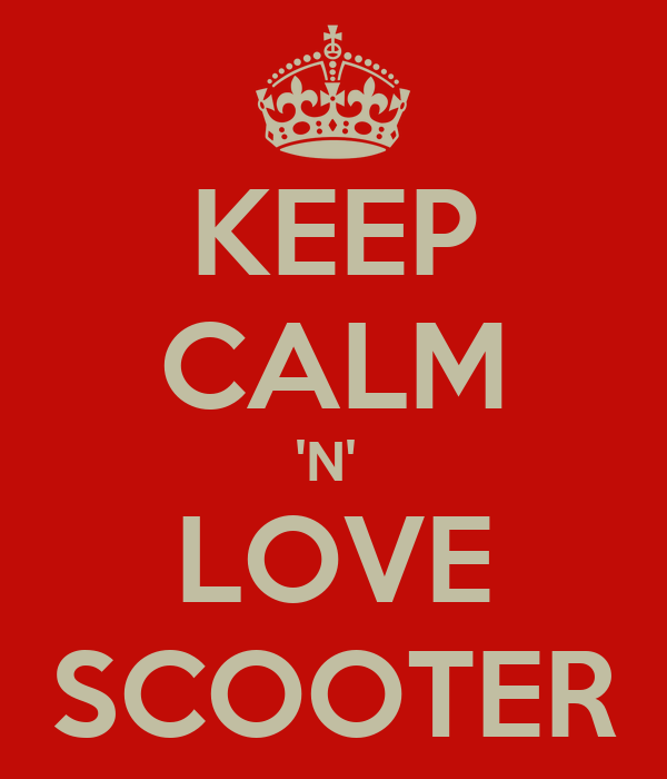 KEEP CALM 'N'  LOVE SCOOTER