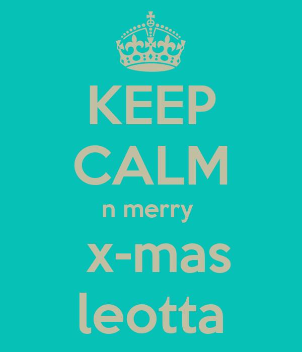KEEP CALM n merry   x-mas leotta