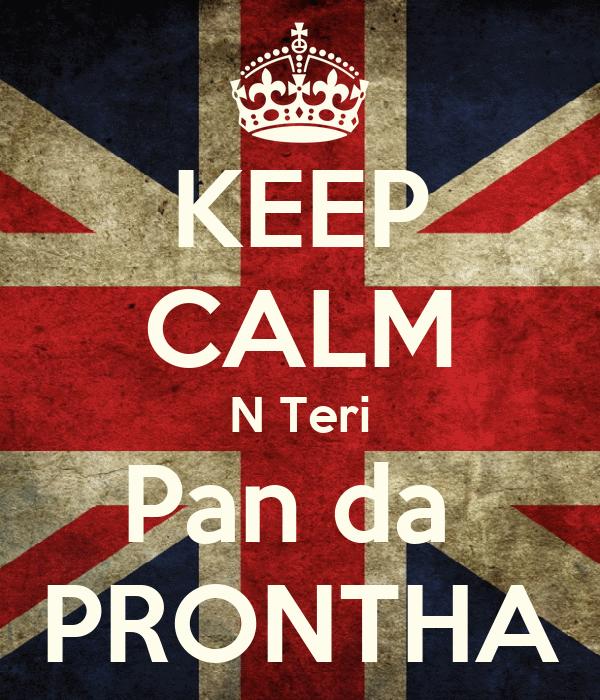 KEEP CALM N Teri Pan da  PRONTHA