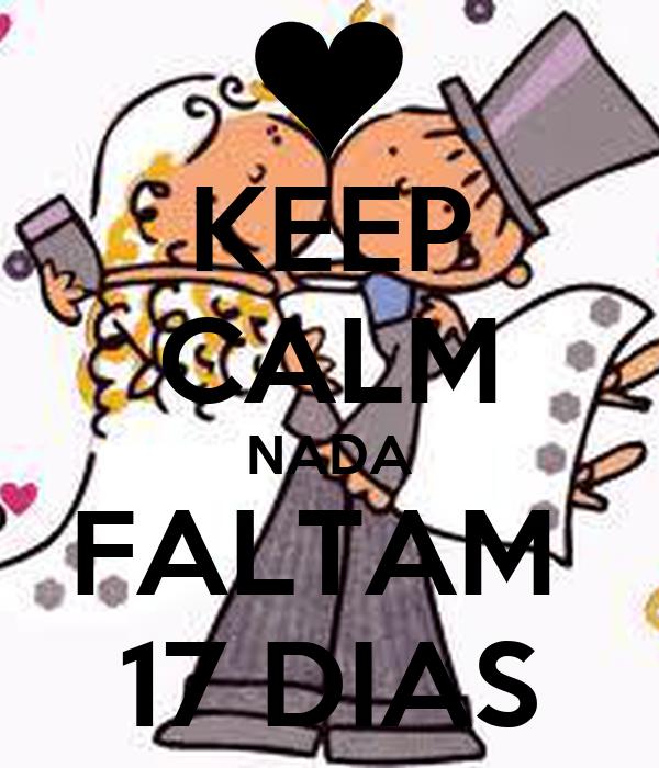 KEEP CALM NADA FALTAM  17 DIAS