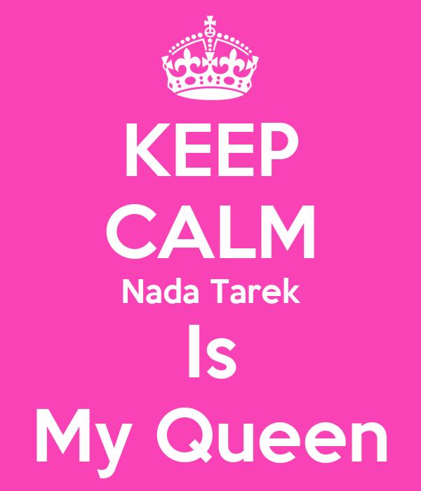 KEEP CALM Nada Tarek Is My Queen