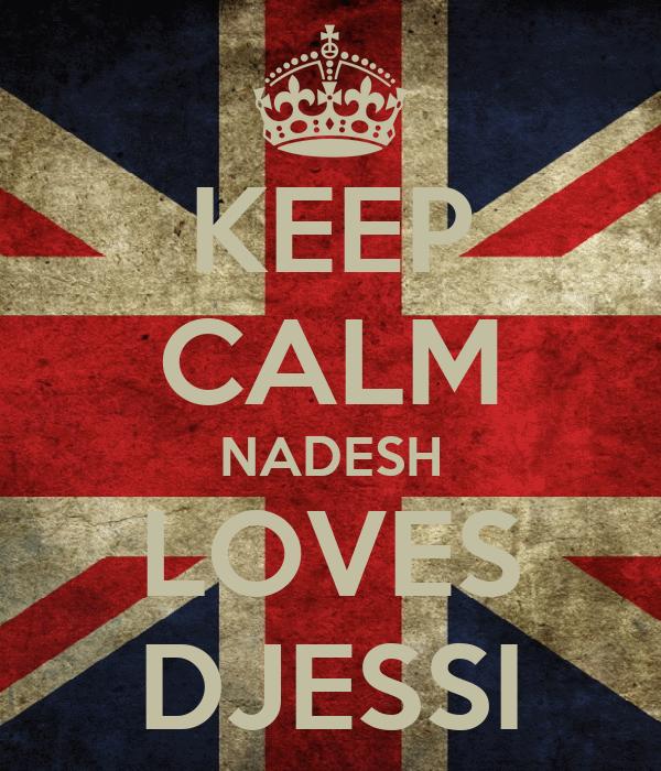 KEEP CALM NADESH LOVES DJESSI