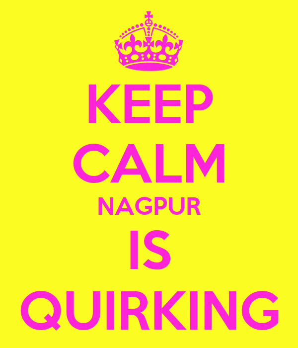 KEEP CALM NAGPUR IS QUIRKING
