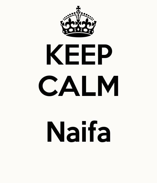 KEEP CALM  Naifa
