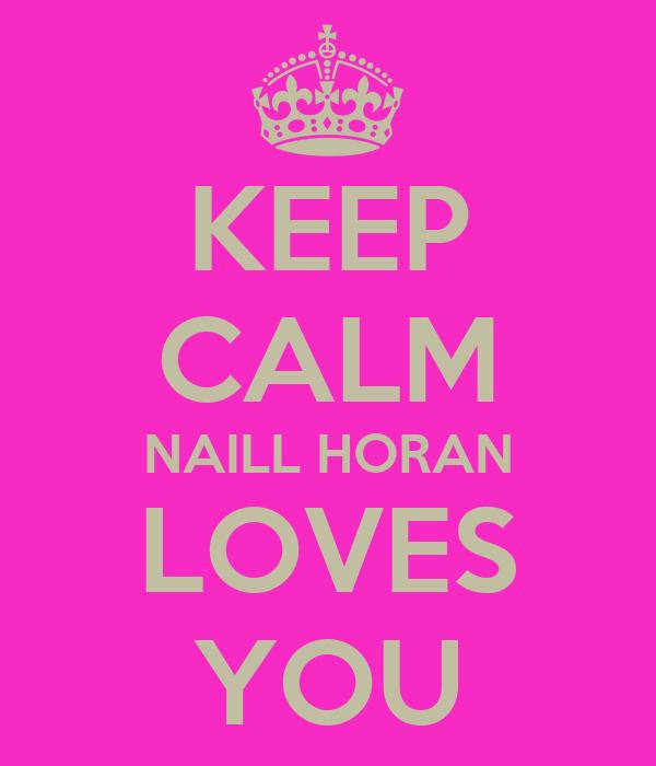 KEEP CALM NAILL HORAN LOVES YOU
