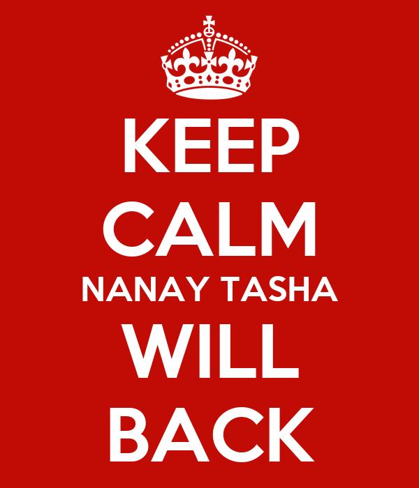 KEEP CALM NANAY TASHA WILL BACK