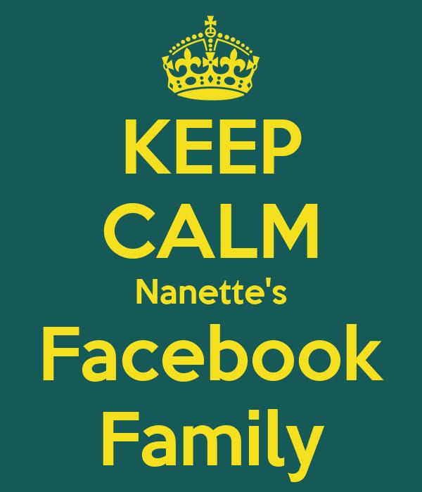 KEEP CALM Nanette's Facebook Family