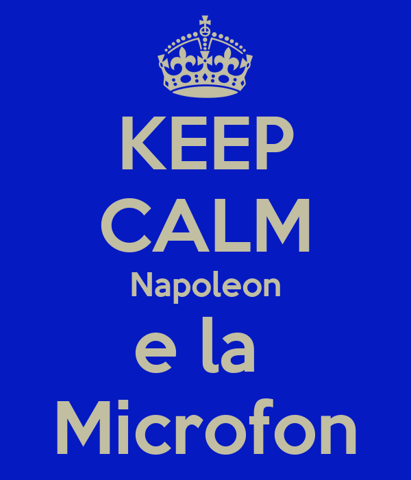 KEEP CALM Napoleon e la  Microfon