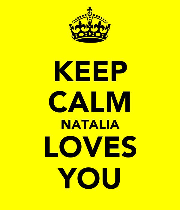 KEEP CALM NATALIA LOVES YOU