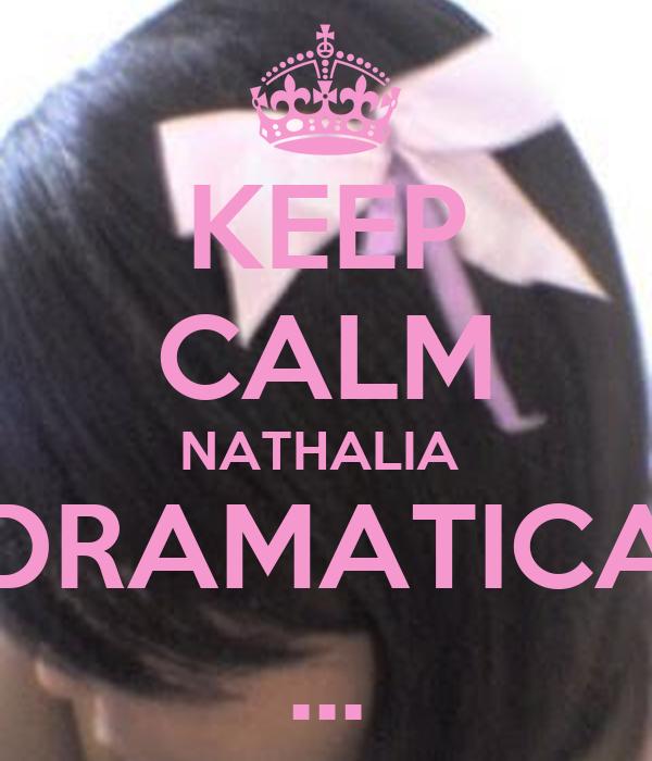 KEEP CALM NATHALIA  DRAMATICA ...