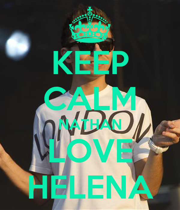 KEEP CALM NATHAN LOVE HELENA