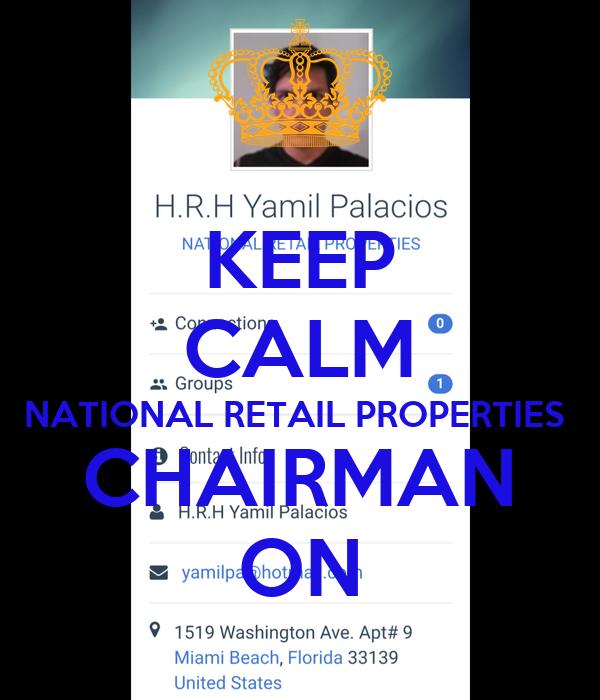 KEEP CALM NATIONAL RETAIL PROPERTIES  CHAIRMAN ON