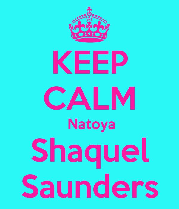 KEEP CALM  Natoya Shaquel Saunders