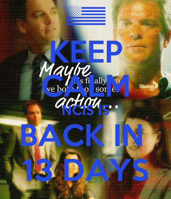 KEEP CALM NCIS IS BACK IN  13 DAYS