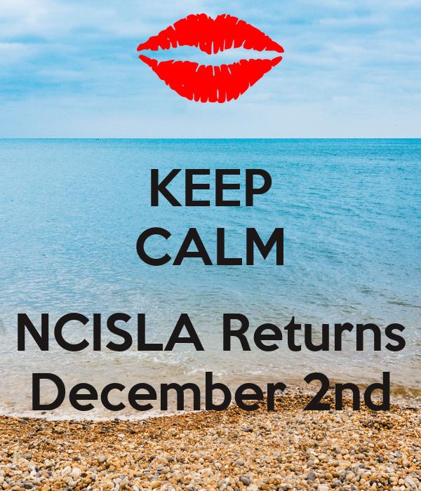 KEEP CALM  NCISLA Returns December 2nd