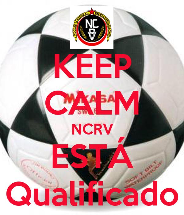 KEEP CALM NCRV ESTÁ Qualificado