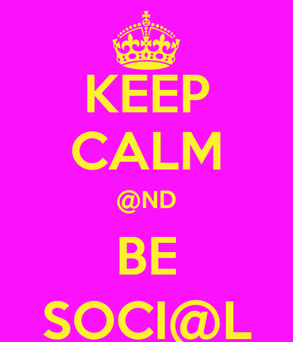 KEEP CALM @ND BE SOCI@L